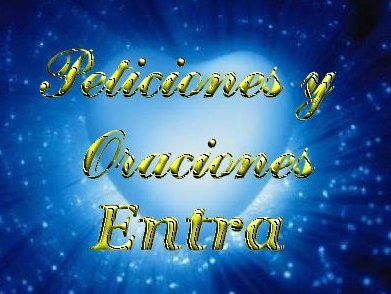 PETICIONES, ORACIONES